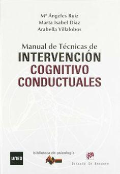 Manual de técnicas de intervención cognitivo conductuales / Mª Angeles Ruiz Fernández, Marta Isabel Díaz García, Arabella Villalobos Crespo