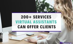 200 Services a Virtual Assistant Can Offer Clients - Virtual Assistant Networking Organization