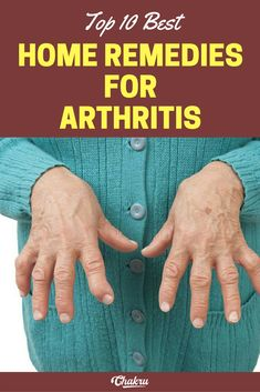 Best home remedies for arthritis and how to prevent it