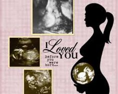 I loved you before you were born....love at first sight! {Sonograms pics}
