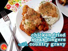 ... Fried Steak Fingers with Country Gravy: Crispy breaded steak