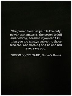 "One of my favorite quotes from the book, ""Enders Game""."