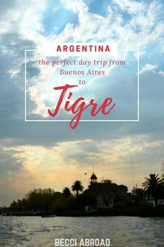Day trip from Buenos Aires to Tigre - Becci Abroad International Travel Tips, Argentina Travel, Relaxing Day, South America Travel, Family Travel, Family Vacations, Travel Planner, Public Transport, Day Trips