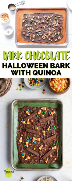 Turn your favorite Halloween candies or candy leftovers into this Dark Chocolate Halloween Bark with Quinoa in just 15 minutes. Sprinkle candies, like mini M&Ms, Kit Kat's, and candy corn over chocolate Halloween bark, and then refrigerate for at least 15 minutes, but preferably about an hour. Cut or break up this easy Halloween candy and enjoy!