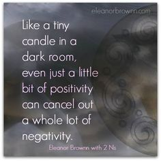 Like a tiny candle in a dark room, even just a little bit of positivity can cancel out a whole lot of negativity. Sign Quotes, Wall Quotes, Wisdom Quotes, Motivational Quotes, Amazing Quotes, Great Quotes, Candle Quotes, Inspirational Words Of Wisdom, Special Quotes