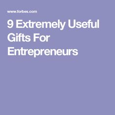9 Extremely Useful Gifts For Entrepreneurs