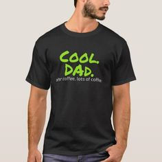 Funny Father s Day Tshirt Cool Dad After Coffee -  funny  coffee  quote 95c656542