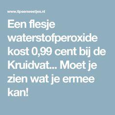 Een flesje waterstofperoxide kost 0,99 cent bij de Kruidvat... Moet je zien wat je ermee kan! Homemaking, Good To Know, Cleaning Hacks, Baking Soda, Health Tips, Olie, Zero Waste, Beauty, Hands