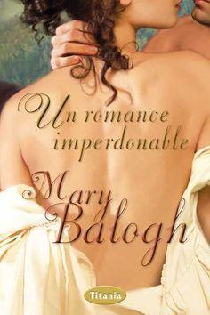 Un romance imperdonable // Mary Balogh // Titania romántica histórica (Ediciones Urano)