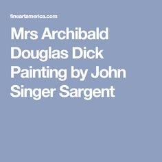Mrs Archibald Douglas Dick Painting by John Singer Sargent