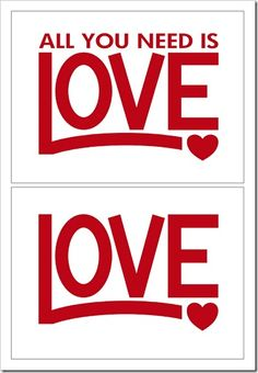 All you need is love-free 5x7 print-just download and print