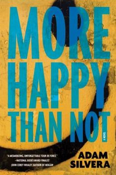 9/3/15 - More Happy Than Not by Adam Silvera