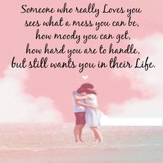 Someone who really loves you... love quote love quote true love acceptance