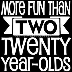 More fun that two twenty year olds! A great shirt for any girl rockin' her birthday! birthday More fun than two twenty year olds Women's Premium T-Shirt - black 40th Birthday Ideas For Girls, 40th Birthday Themes, 40th Birthday Decorations, Birthday Quotes For Him, Happy 40th Birthday, Birthday Woman, Birthday Design, Cake Birthday, Funny 40th Birthday Sayings