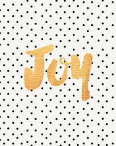 Joy https://society6.com/product/joy-polka-dots-and-gold_print?curator=themotivatedtype