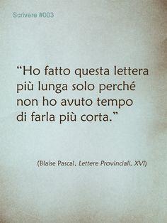 """""""Ho fatto questa lettera più lunga solo perchè..."""" (Blaise Pascal) #saperscrivere"""