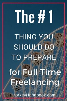 The #1 Thing You Should Do to Prepare for Full-Time Freelancing