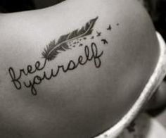 Free Yourself Tattoo Quotes on Shoulder - Feather Tattoo for Girls – The Unique DIY tattoo quotes which makes your home more personality. Collect all DIY tattoo quotes ideas on feather tattoo for girls, shoulder quote tattoos to Personalize yourselves. Tattoo Plume, Et Tattoo, Sick Tattoo, Tattoo Care, Feather Tattoos, Piercing Tattoo, Tattoo Quotes, True Tattoo, Blade Tattoo