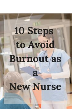 Tips for #newnurses and #nurses to avoid #burnout.
