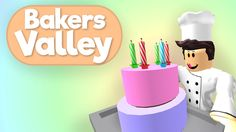 Bakers Valley - Roblox