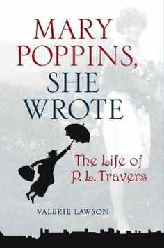 Mary Poppins, she wrote : the life of P.L. Travers / Valerie Lawson. --- basis of Saving Mr. Banks