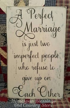 Grandma Quotes Discover A Perfect Marriage sign. - hand painted A perfect marriage is just two imperfect people who refuse to give up on each other. No two alike. Great Quotes, Quotes To Live By, Love Quotes, Inspirational Quotes, Crush Quotes, Motivational, Beach Quotes, Couple Quotes, Family Quotes
