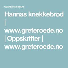 Hannas knekkebrød | www.greteroede.no | Oppskrifter | www.greteroede.no