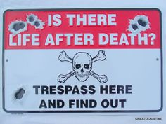 No Trespassing Warning Sign,Metal Is There Life After Death,Skull & Cross Bones