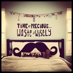 Time is precious; waste it wisely.@Kirsten Culbreth , this mustache theme looks like you!