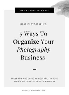 5 Ways To Organize Your Photography Business