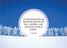 Community Post: 25 Beautiful Quotes About Snow Snow Quotes, Winter Quotes, Daily Quotes, Best Quotes, Awesome Quotes, Wisdom Quotes, Quotes To Live By, Snow Decorations, Falling From The Sky