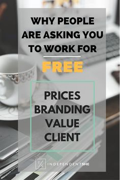 Why People are Asking You to Work For FREE! — Follow Independent She for more entrepreneurial advice, tips and inspiration!
