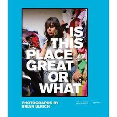 Telecharger [PDF] [EPUB] Brian Ulrich is this place great or what anglais Gratuit eBook France Books To Read Online, New Books, American Consumerism, Consumer Culture, Cleveland Museum Of Art, Museum Of Contemporary Art, Album Photo, Book Photography, Retail Therapy