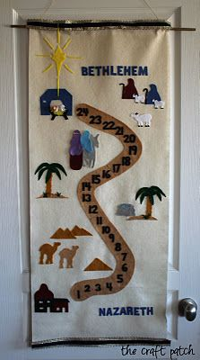 The Craft Patch: Nazareth to Bethlehem: A Felt Advent Calendar Each day Mary and Joseph advance closer to Bethlehem and on the last day you get to put baby Jesus in the manger.