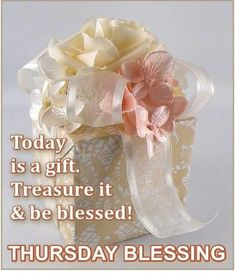 Today Is A Gift. Treasure It & Be Blessed! Thursday Blessing thursday thursday quotes thursday quotes and sayings thursday images thursday pics Good Morning Messages Friends, Good Morning Life Quotes, Good Morning Happy Thursday, Good Morning Sunday Images, Happy Thursday Quotes, Happy Day Quotes, Good Morning Today, Thankful Thursday, Good Morning Greetings