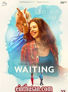 Waiting Hindi Movie Online - Naseeruddin Shah, Kalki Koechlin and Rajat Kapoor. Directed by Anu Menon. Music by Mikey McCleary. 2016 [A] ENGLISH SUBTITLE
