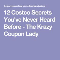 12 Costco Secrets You've Never Heard Before - The Krazy Coupon Lady