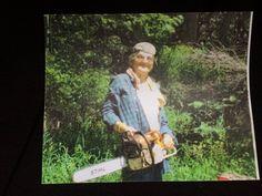 8 X 10 Photo Photograph  Granny Grandmother Woman Mother W/ STIHL CHAINSAW WOODS #STIHL