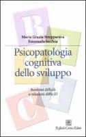 Psicopatologia cognitiva dello sviluppo : bambini difficili o relazioni difficili? / Maria Grazia Strepparava, Emanuela Iacchia