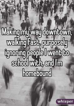 """""""Making my way downtown, walking fast, purposely ignoring people I went to school with, and I'm homebound"""""""