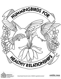 Download the entire series here: http://nnedv.org/GetInvolved #HummingbirdsforHealthyRelationships #Hummingbirds #HealthyRelationships