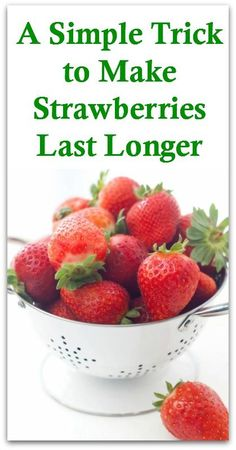 A Simple Trick to Make Strawberries Last Longer - Natural Holistic Life #strawberries #berries #natural