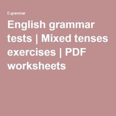 English grammar tests | Mixed tenses exercises | PDF worksheets