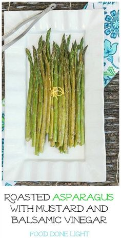 I loved this way to cook asparagus! Roasted Asparagus with Mustard and Balsamic Vinaigrette Low Calorie Low Fat Healthy Side Dish #sundaysupper