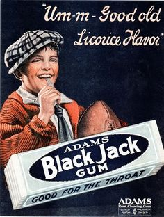 Black Jack Gum  - my favorite except it was very soft and I would go to sleep with it in my mouth and get it in my hair. >,