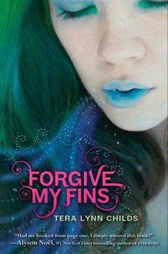Forgive My Fins  Tera Lynn Childs