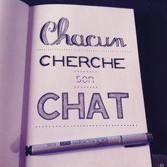 Hand lettering / Chacun cherche son chat by Katya Lounis 11K, via Behance