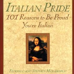 Image detail for -Italian Pride: 101 Reasons to Be Proud You're Italian. Funny.. I have this book.