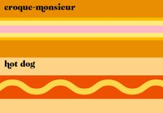 hmmm...i would like croque-monsieur AND a hotdog at the same time. or preferably a hybrid of the two. someone needs to make that food truck happen asap. nevertheless, this paris vs. ny website is just awesome.