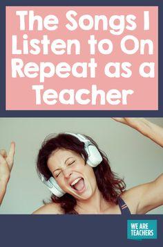 The Songs I Listen to On Repeat as a Teacher - WeAreTeachers